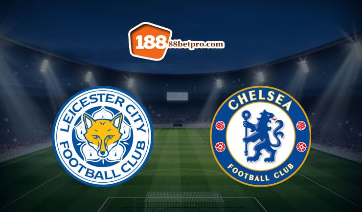 soi-keo-leicester-city-vs-chelsea