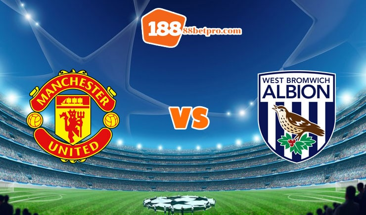 soi kèo Manchester United vs West Brom