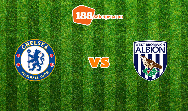 soi kèo Chelsea vs West Brom
